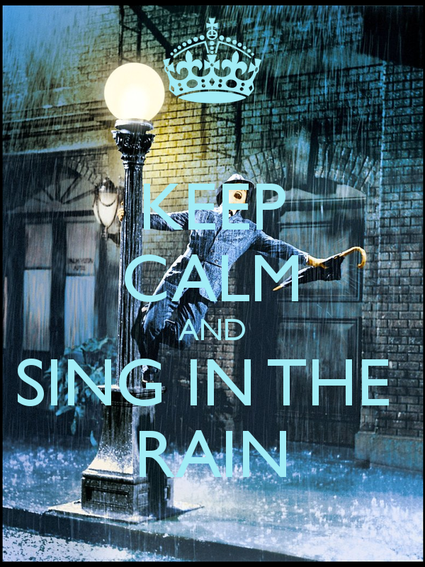 keep-calm-and-sing-in-the-rain-44